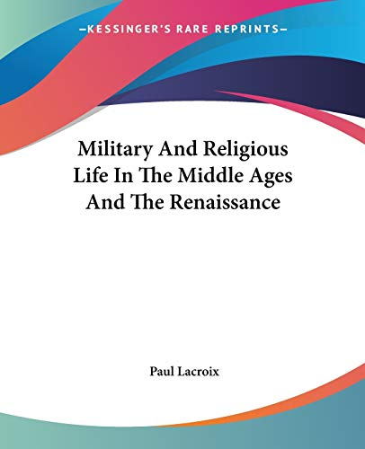 9781428608771: Military And Religious Life In The Middle Ages And The Renaissance