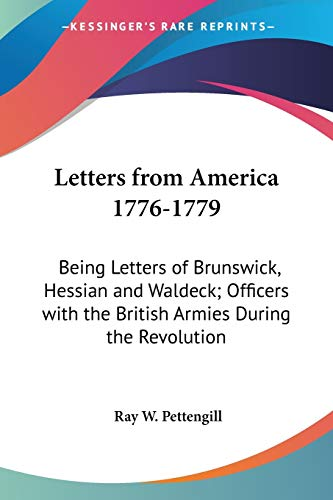 9781428611771: Letters from America 1776-1779: Being Letters of Brunswick, Hessian and Waldeck; Officers with the British Armies During the Revolution