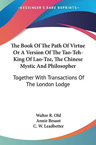 9781428612198: The Book of the Path of Virtue or a Version of the Tao-teh-king of Lao-tze, the Chinese Mystic and Philosopher: Together With Transactions of the London Lodge