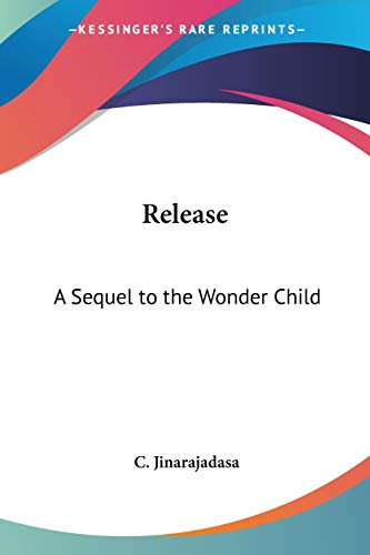 9781428612402: Release: A Sequel to the Wonder Child