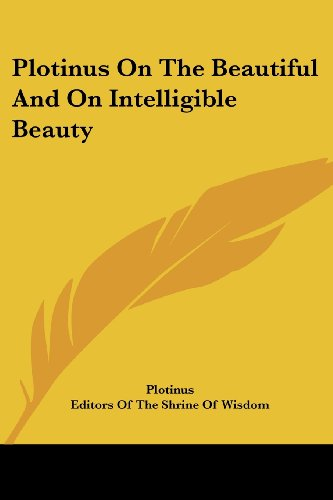 9781428612532: Plotinus On The Beautiful And On Intelligible Beauty