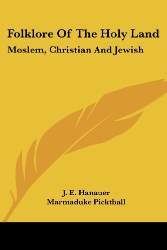 9781428613041: Folklore Of The Holy Land: Moslem, Christian And Jewish