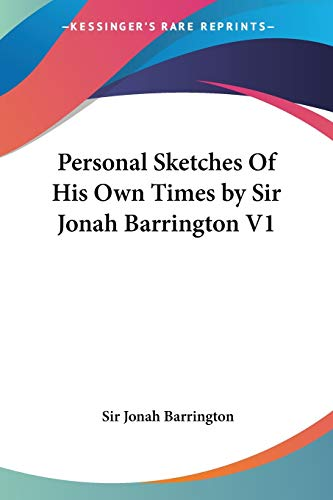 9781428614284: Personal Sketches Of His Own Times by Sir Jonah Barrington V1