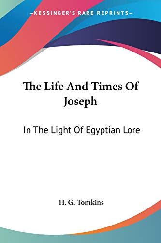 9781428617384: The Life And Times Of Joseph: In The Light Of Egyptian Lore