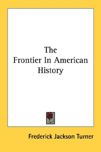 9781428617629: The Frontier In American History