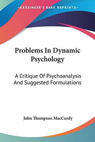 9781428618374: Problems In Dynamic Psychology: A Critique Of Psychoanalysis And Suggested Formulations