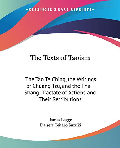 9781428622180: The Texts of Taoism: The Tao Te Ching, the Writings of Chuang-Tzu, and the Thai-Shang; Tractate of Actions and Their Retributions