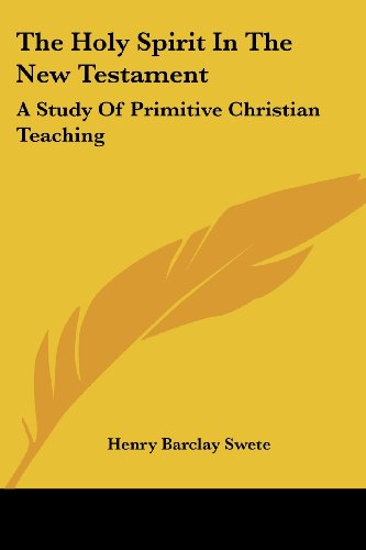 9781428622951: The Holy Spirit In The New Testament: A Study Of Primitive Christian Teaching