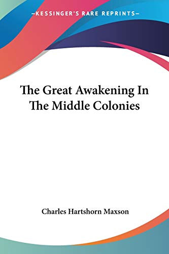 9781428624795: The Great Awakening In The Middle Colonies