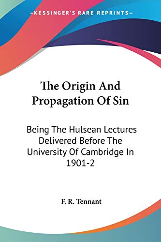 9781428628533: The Origin And Propagation Of Sin: Being The Hulsean Lectures Delivered Before The University Of Cambridge In 1901-2
