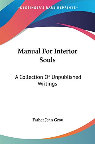 9781428630536: Manual For Interior Souls: A Collection Of Unpublished Writings