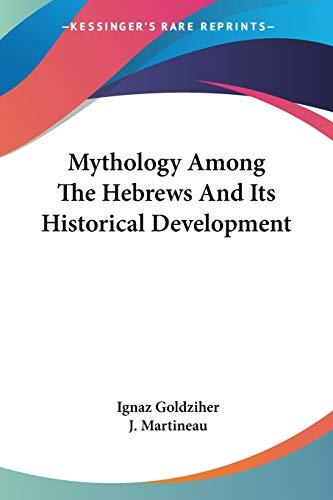 9781428630901: Mythology Among The Hebrews And Its Historical Development