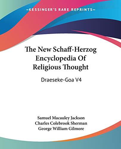 9781428631786: The New Schaff-Herzog Encyclopedia Of Religious Thought: Draeseke-Goa V4
