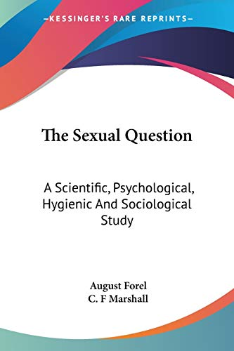 9781428631816: The Sexual Question: A Scientific, Psychological, Hygienic And Sociological Study