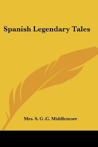 9781428631922: Spanish Legendary Tales