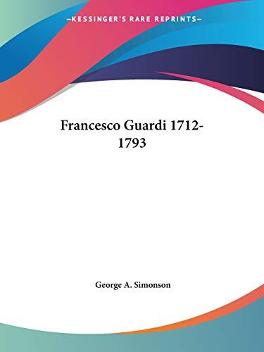 9781428632448: Francesco Guardi 1712-1793