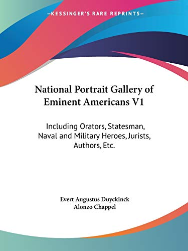9781428634053: National Portrait Gallery of Eminent Americans V1: Including Orators, Statesman, Naval and Military Heroes, Jurists, Authors, Etc.