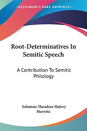 9781428635388: Root-Determinatives In Semitic Speech: A Contribution To Semitic Philology