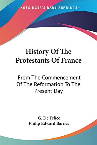 9781428635715: History Of The Protestants Of France: From The Commencement Of The Reformation To The Present Day