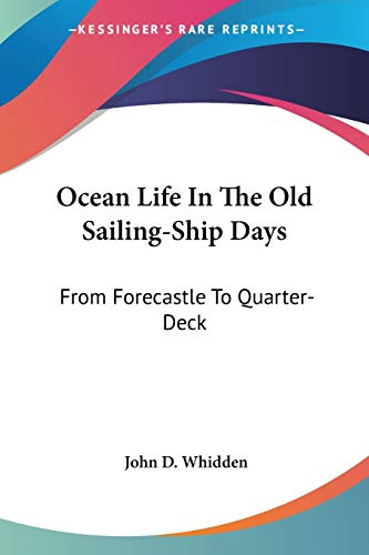 9781428636019: Ocean Life In The Old Sailing-Ship Days: From Forecastle To Quarter-Deck
