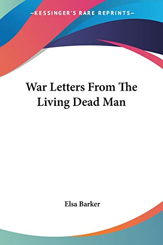 9781428636231: War Letters From The Living Dead Man