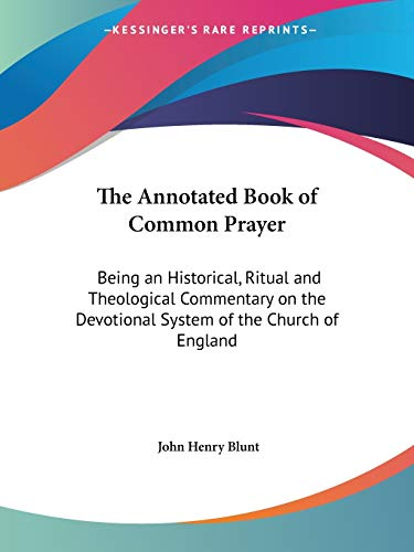 9781428636330: The Annotated Book of Common Prayer: Being an Historical, Ritual and Theological Commentary on the Devotional System of the Church of England