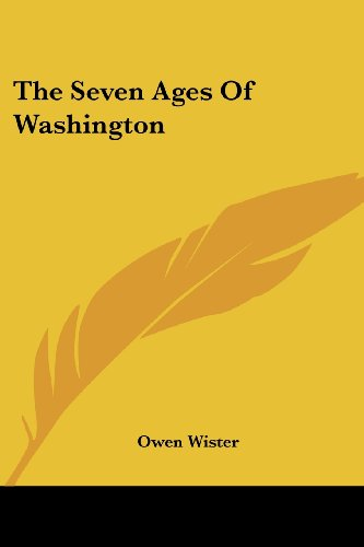 9781428640061: The Seven Ages Of Washington