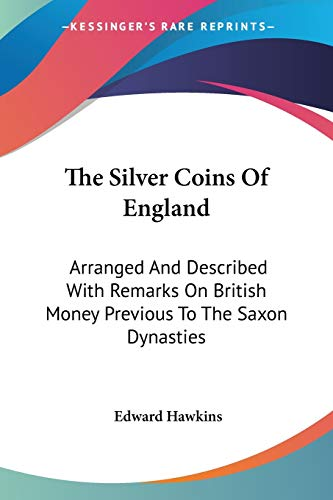 The Silver Coins of England: Arranged and: Hawkins, Edward.
