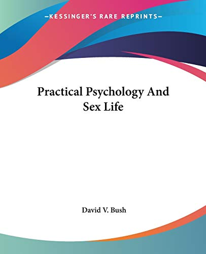 9781428641310: Practical Psychology and Sex Life