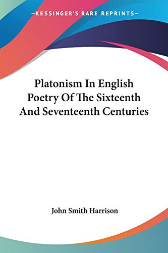 9781428641341: Platonism In English Poetry Of The Sixteenth And Seventeenth Centuries