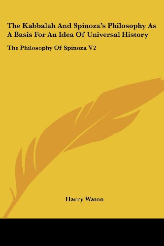 9781428641433: The Kabbalah And Spinoza's Philosophy As A Basis For An Idea Of Universal History: The Philosophy Of Spinoza V2
