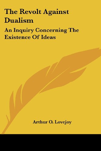 9781428644601: The Revolt Against Dualism: An Inquiry Concerning The Existence Of Ideas