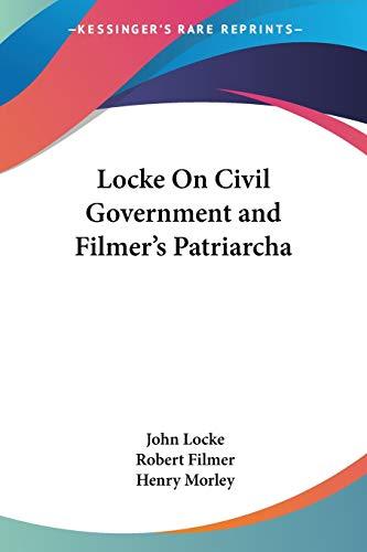 9781428645226: Locke On Civil Government and Filmer's Patriarcha