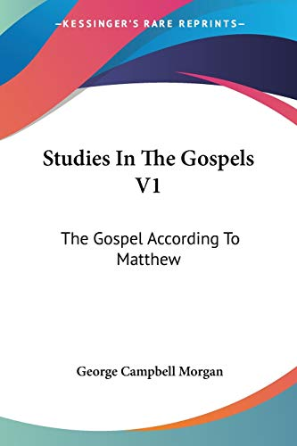 9781428645516: Studies In The Gospels V1: The Gospel According To Matthew