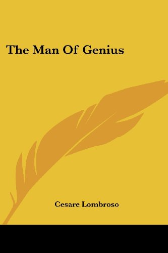 The Man of Genius (The Contemporary Science: Lombroso, Cesare