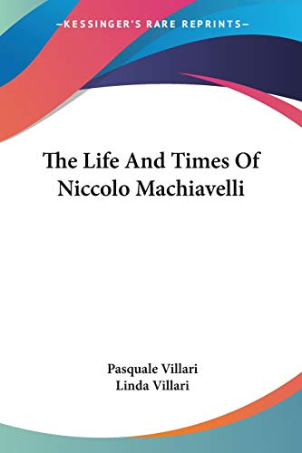 9781428648241: The Life And Times Of Niccolo Machiavelli