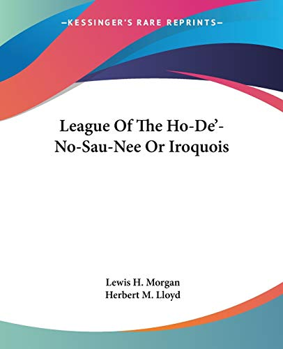 9781428651890: League Of The Ho-De'-No-Sau-Nee Or Iroquois