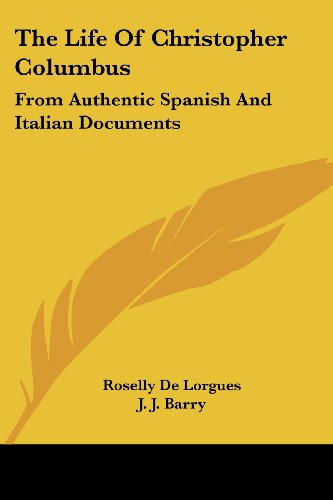 9781428652200: The Life Of Christopher Columbus: From Authentic Spanish And Italian Documents