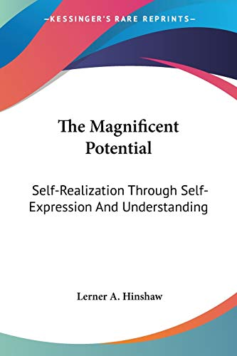 9781428653191: The Magnificent Potential: Self-Realization Through Self-Expression And Understanding