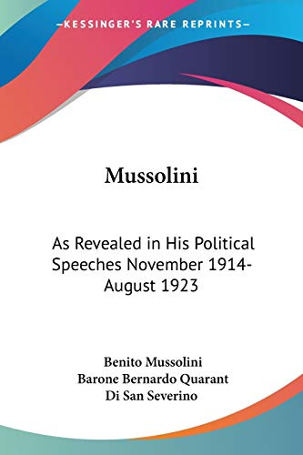 9781428654938: Mussolini: As Revealed in His Political Speeches November 1914- August 1923