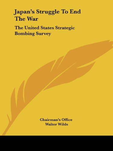 9781428656963: Japan's Struggle To End The War: The United States Strategic Bombing Survey