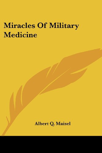 9781428657151: Miracles Of Military Medicine