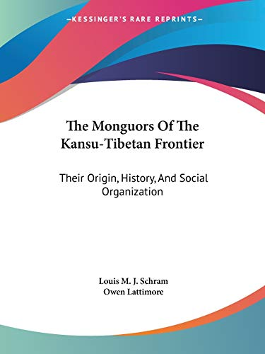 9781428659322: The Monguors Of The Kansu-Tibetan Frontier: Their Origin, History, And Social Organization