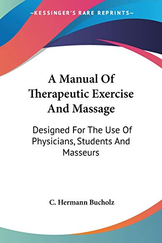 9781428662070: A Manual of Therapeutic Exercise and Massage: Designed for the Use of Physicians, Students and Masseurs