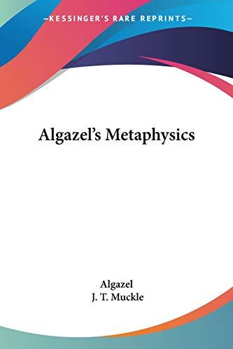 9781428662568: Algazel's Metaphysics
