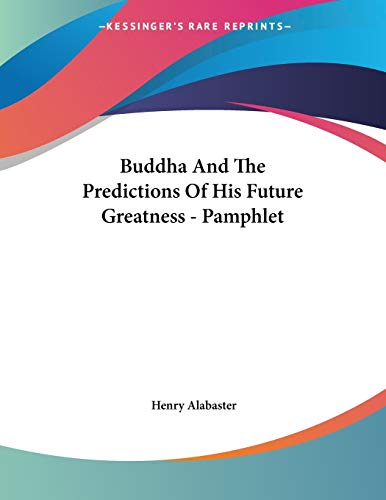 9781428665378: Buddha And The Predictions Of His Future Greatness - Pamphlet