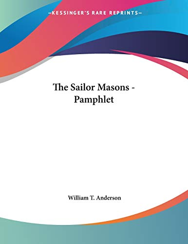 The Sailor Masons - Pamphlet (1428665978) by Anderson, William T.