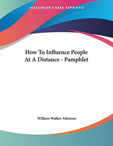 9781428668058: How To Influence People At A Distance - Pamphlet