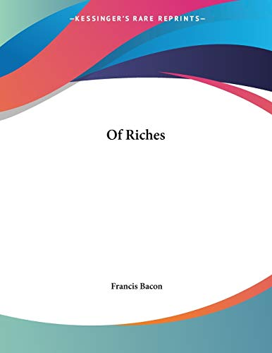 9781428669338: Of Riches