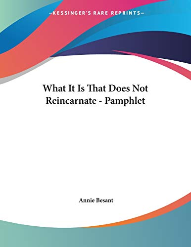 9781428671058: What It Is That Does Not Reincarnate - Pamphlet